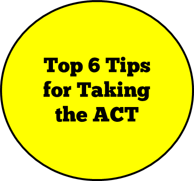 Top 6 Tips for Taking the ACT